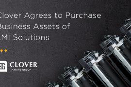 Clover将接手LMI Solutions的业务资产